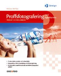 Proffsfotografering med digitalkamera - Produkt- och reklambilder