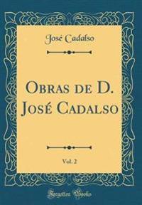 Obras de D. José Cadalso, Vol. 2 (Classic Reprint)