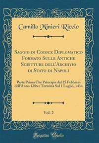 Saggio di Codice Diplomatico Formato Sulle Antiche Scritture dell'Archivio di Stato di Napoli, Vol. 2