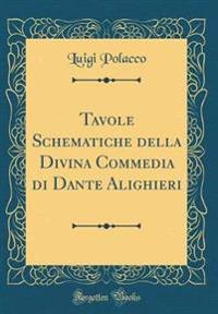 Tavole Schematiche della Divina Commedia di Dante Alighieri (Classic Reprint)