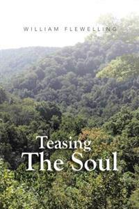 Teasing the Soul