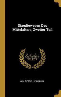 Staedtewesen Des Mittelalters, Zweiter Teil