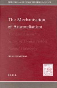 The Mechanisation of Aristotelianism