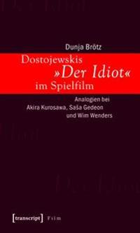 Dostojewskis Der Idiot im Spielfilm