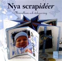 Nya scrapidéer : minialbum och dekorering