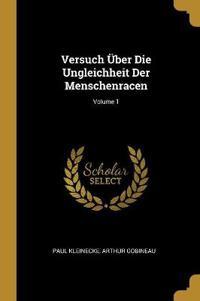 Versuch Über Die Ungleichheit Der Menschenracen; Volume 1
