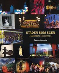 Staden som scen: samarbete och fantasi - Tuomo Haapala pdf epub
