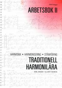 Traditionell harmonilära : harmonik, harmonisering, stämföring. Arbetsbok 2