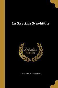 La Glyptique Syro-Hittite