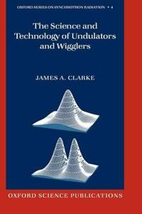 The Science And Technology Of Undulators And Wigglers