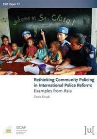 Rethinking Community Policing in International Police Reform: Examples from Asia