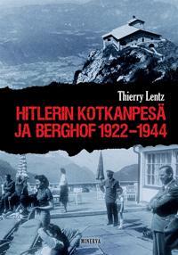 Hitlerin Kotkanpesä ja Berghof 1922–1944