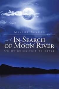 In Search of Moon River