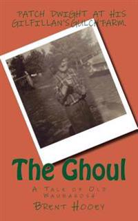 The Ghoul: A Tale of Old Waubakosh