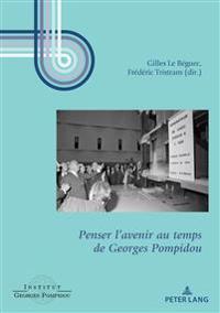 Penser l'Avenir Au Temps de Georges Pompidou