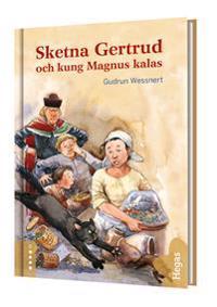 Sketna Gertrud och kung Magnus kalas