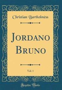 Jordano Bruno, Vol. 1 (Classic Reprint)