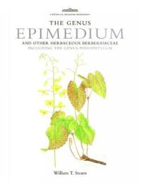 The Genus Epimedium and Other Herbaceous Berberidaceae