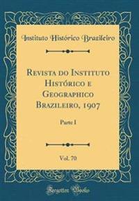 Revista do Instituto Histórico e Geographico Brazileiro, 1907, Vol. 70