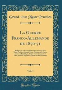 La Guerre Franco-Allemande de 1870-71, Vol. 1