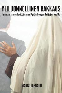 Yliluonnollinen Rakkaus: Jumalan Armon Levittäminen Pyhän Hengen Lahjojen Kautta
