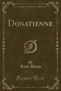 Donatienne (Classic Reprint)