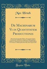 De Machinarum Vi in Quantitatem Productionis