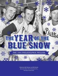 The Year of Blue Snow: The 1964 Philadelphia Phillies