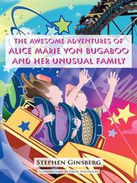 Awesome Adventures of Alice Marie Von Bugaboo and Her Unusual Family