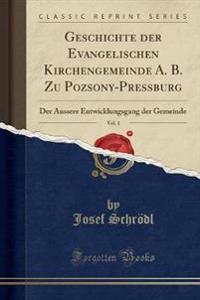 Geschichte der Evangelischen Kirchengemeinde A. B. Zu Pozsony-Pressburg, Vol. 1