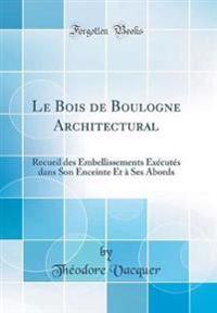 Le Bois de Boulogne Architectural