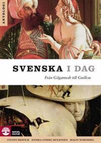 Svenska i dag : från Gilgamesh till Guillou
