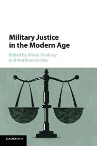 Military Justice in the Modern Age