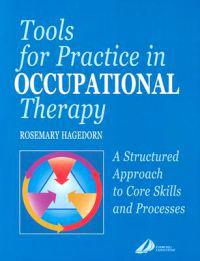 Tools for Practice in Occupational Therapy