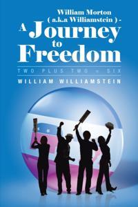 William Morton ( A.K.A Williamstein ) - a Journey to Freedom