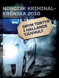 Grym tortyr i Hallands tjuvhult