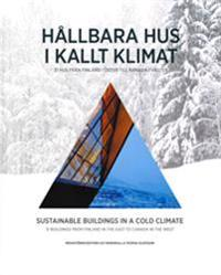 Hållbara hus i kallt klimat / Sustainable buildings in a cold climate