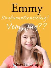 Emmy 0 - Konfirmationstokig? Vem, jag??