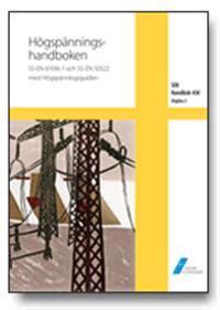 SEK Handbok 438 - Högspänningshandboken - SS-EN 61936-1 och SS-EN 50522 med Högspänningsguiden