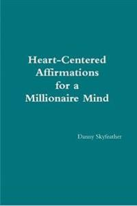 Heart-Centered Affirmations for a Millionaire Mind