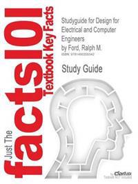 Studyguide for Design for Electrical and Computer Engineers by Ford, Ralph M.
