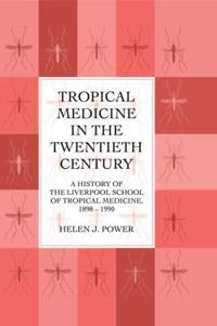 Tropical Medicine in the Twentieth Century