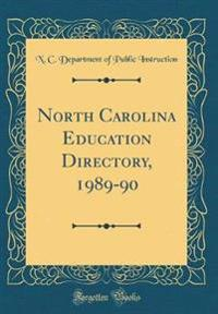 North Carolina Education Directory, 1989-90 (Classic Reprint)