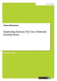 Expressing Entreaty. The Use of  Kirundi Kinship Terms
