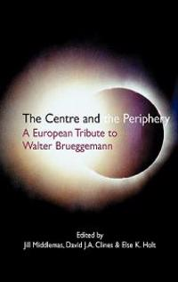 The Centre and the Periphery: A European Tribute to Walter Brueggemann