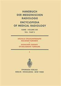 Spezielle Strahlentherapie Maligner Tumoren / Radiation Therapy of Malignant Tumours