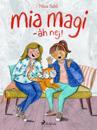 Mia Magi - åh, nej!