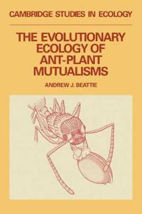 The Evolutionary Ecology of Ant-Plant Mutualisms