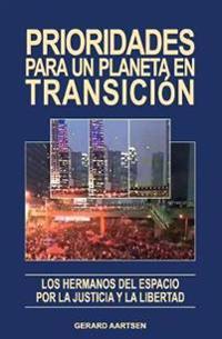 Prioridades Para Un Planeta En Transición: Los Hermanos del Espacio Por La Justicia Y La Libertad