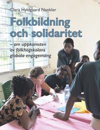 Folkbildning och solidaritet: om uppkomsten av folkhögskolans globala engagemang